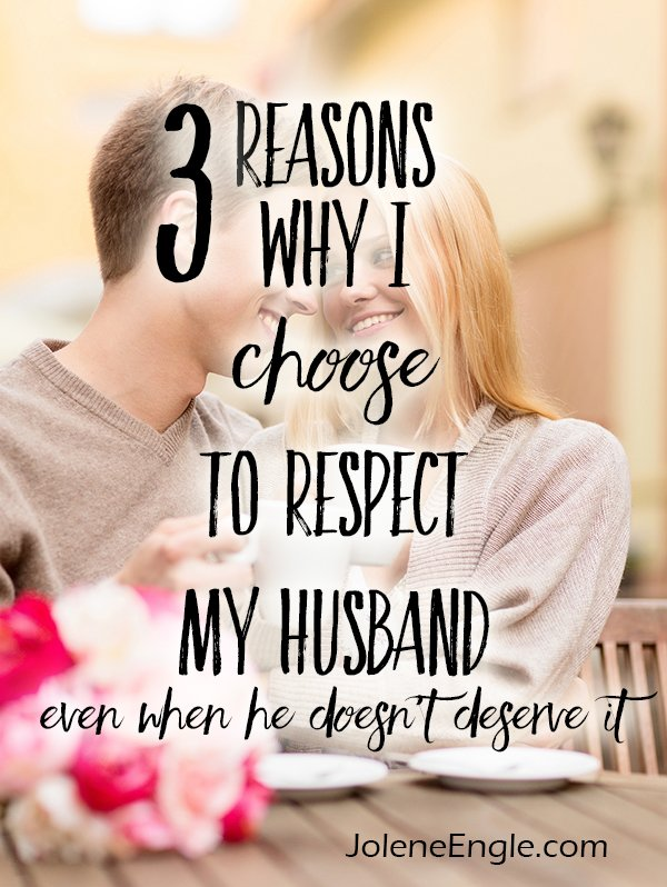 3 reasons why I choose to respect my husband