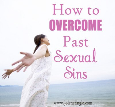 How to Overcome Past Sexual Sins