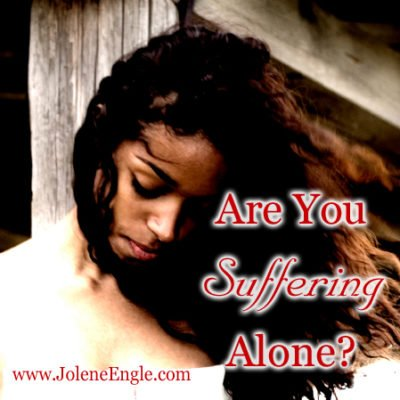 Are You Suffering Alone?