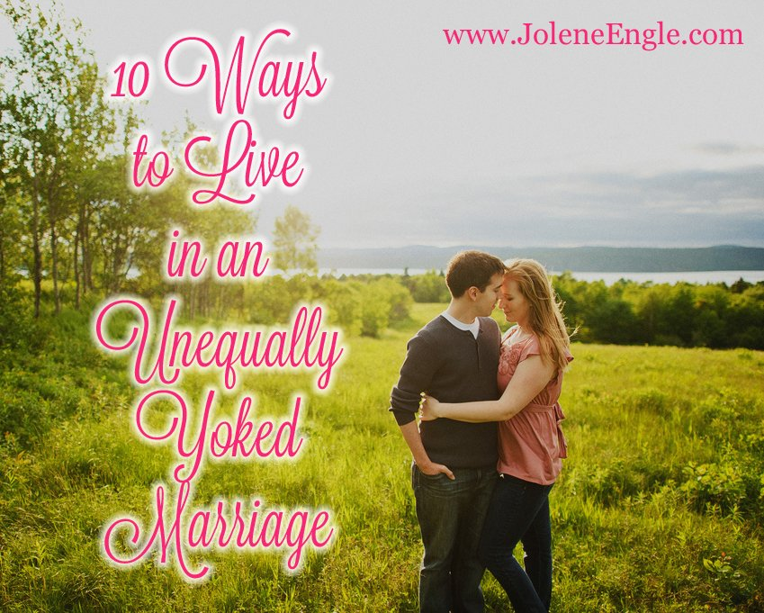 10 Ways to Live in an Unequally Yoked Marriage