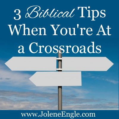 3 Biblical Tips When You're At a Crossroads