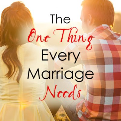 The One Thing that Every Marriage Needs
