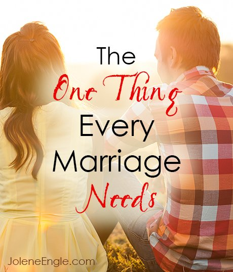 The One Thing Every Marriage Needs by Jolene Engle