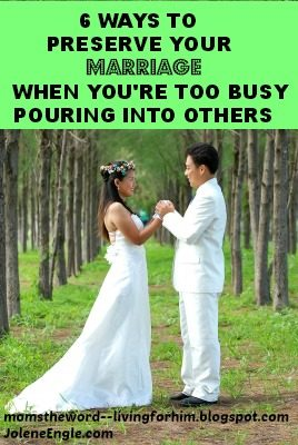 Day 25: 6 Ways To Preserve Your Marriage When You're Too Busy Pouring Into Others