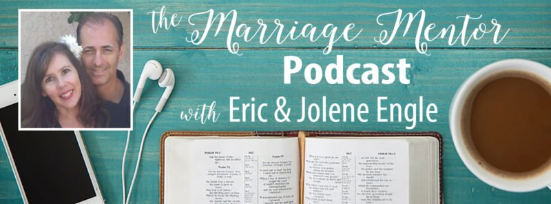 The Marriage Mentor Podcast with Eric and Jolene Engle