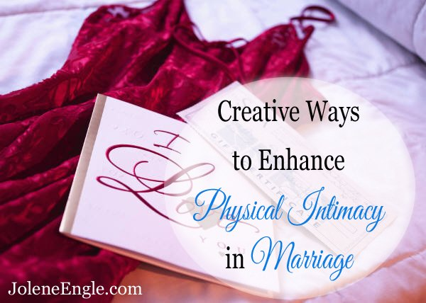 Creative Ways to Enhance Physical Intimacy in Marriage