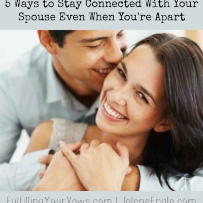 Day 27: 5 Ways to Stay Connected With Your Spouse Even When You're Apart