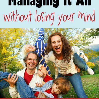 Managing it All without Losing Your Mind