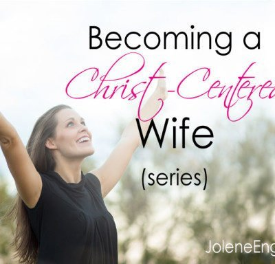 Becoming a Christ-Centered Wife Series