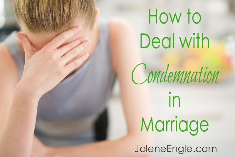 How to Deal with Condemnation in Marriage by Jolene Engle