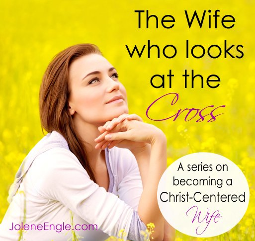 The Wife Who Looks at the Cross by Jolene Engle