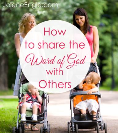 How to Share the Word of God with Others by Jolene Engle