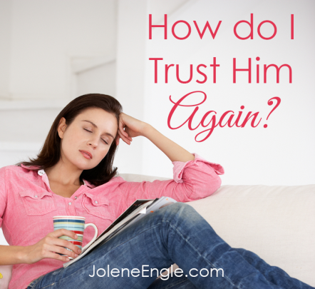 How Do I Trust Him Again? (Podcast #030) by Jolene Engle