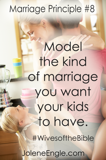 Marriage Principle #8 of Wives of the Bible by Jolene Engle