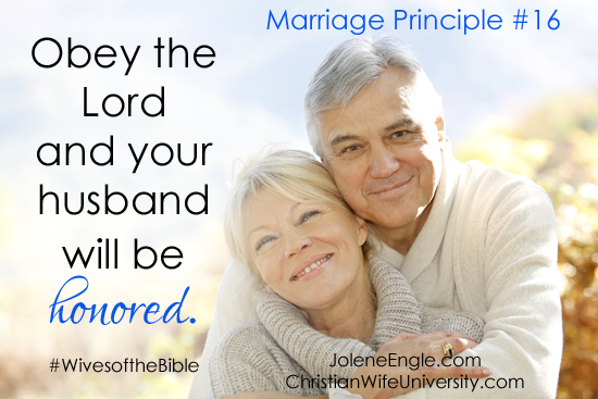 Marriage Principle #16 from the life of the Titus 2 Wives-Wives of the Bible by Jolene Engle