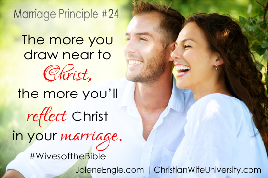 The more you draw near to Christ, the more you'll reflect Christ in your marriage.