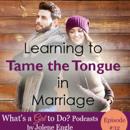 Learning to tame the tongue in marriage (podcast #32)