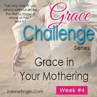The Grace Challenge: Grace in Your Mothering
