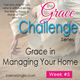 The Grace Challenge:  Grace in Managing Your Home