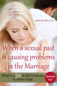 When a Sexual Past is Causing Problems in the Marriage
