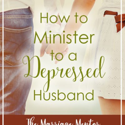 How to Minister to a Depressed Husband