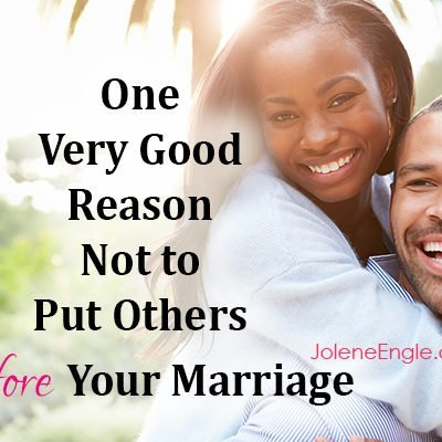 One Very Good Reason Not to Put Others Before Your Marriage
