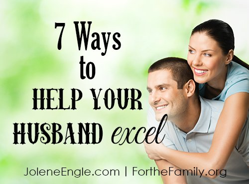 7 Ways to Help Your Husband Excel