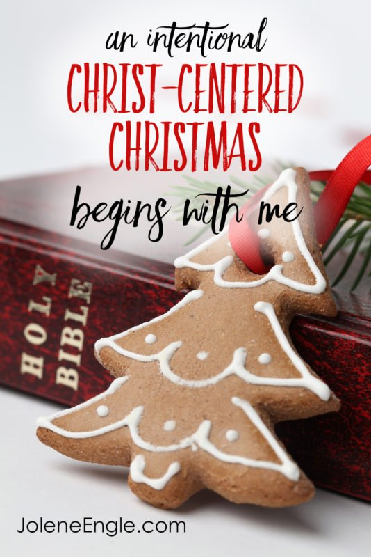 An intentional Christ-centered Christmas begins with me