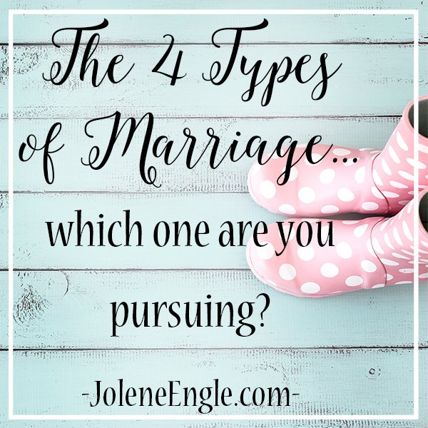 The 4 Types of Marriage...which one are you pursuing?