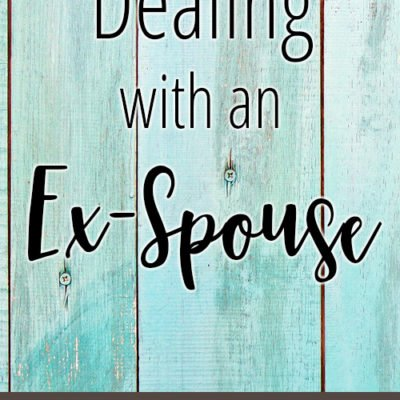 Dealing with an Ex-spouse