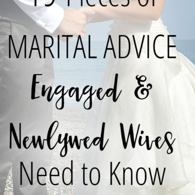 19 Pieces of Marital Advice Engaged and Newlywed Wives Need to Know