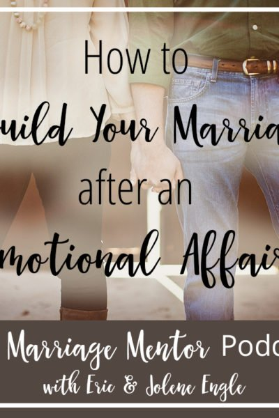 how to repair your marriage after an emotional affair