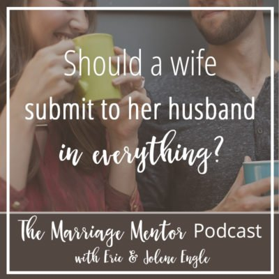 Should a Wife Submit to Her Husband in Everything?