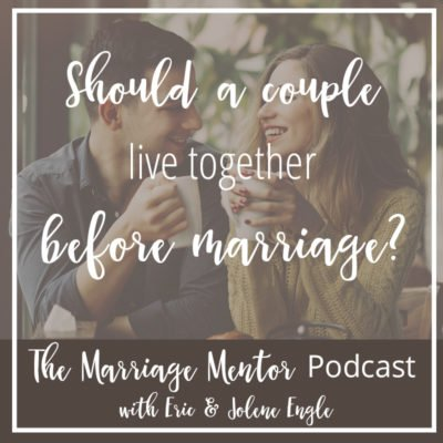 Should a Couple Live Together Before Marriage?