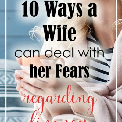 10 Ways a Wife Can Deal with Her Fears Regarding Finances
