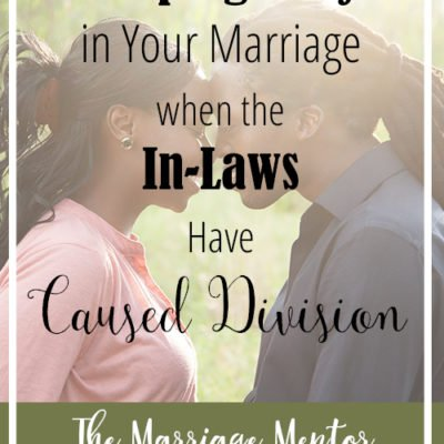 Keeping Unity in Your Marriage when the In-Laws Have Caused Division