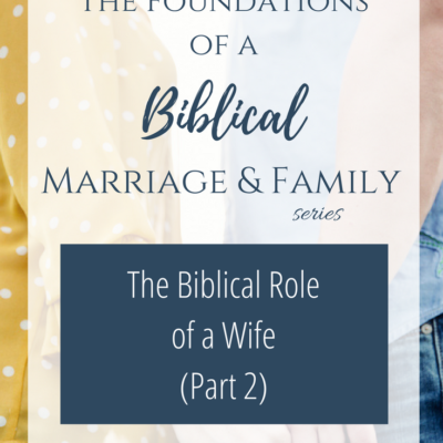 The Biblical Role of a Wife (Part 2)