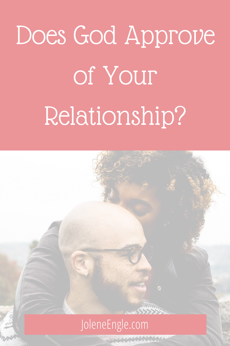 Does God Approve of Your Relationship? - Jolene Engle