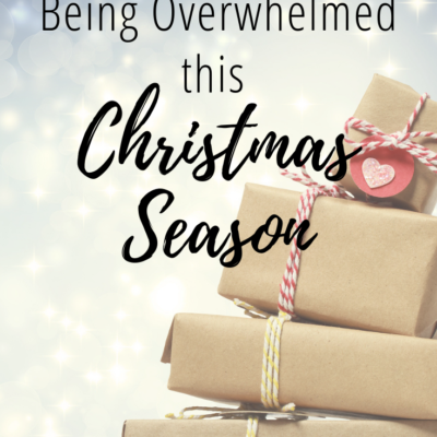 How to Avoid Being Overwhelmed this Christmas Season